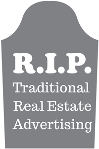 Traditional Real Estate Advertising Is Dead